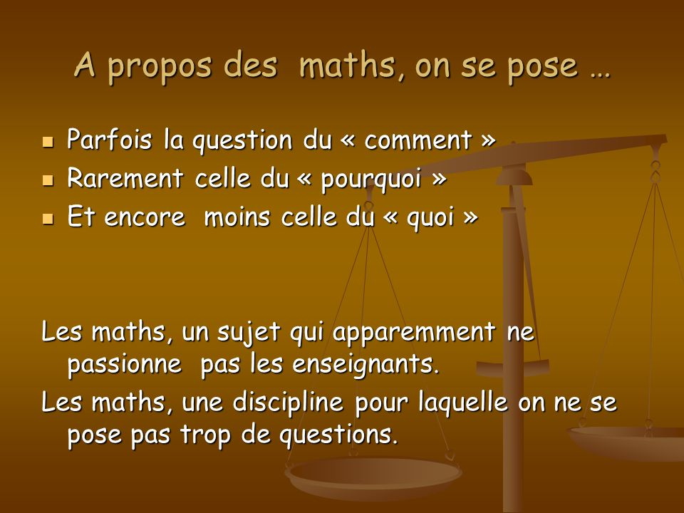 A propos des maths, on se pose …
