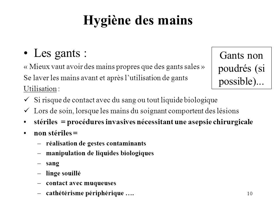 Gants non poudrés (si possible)...