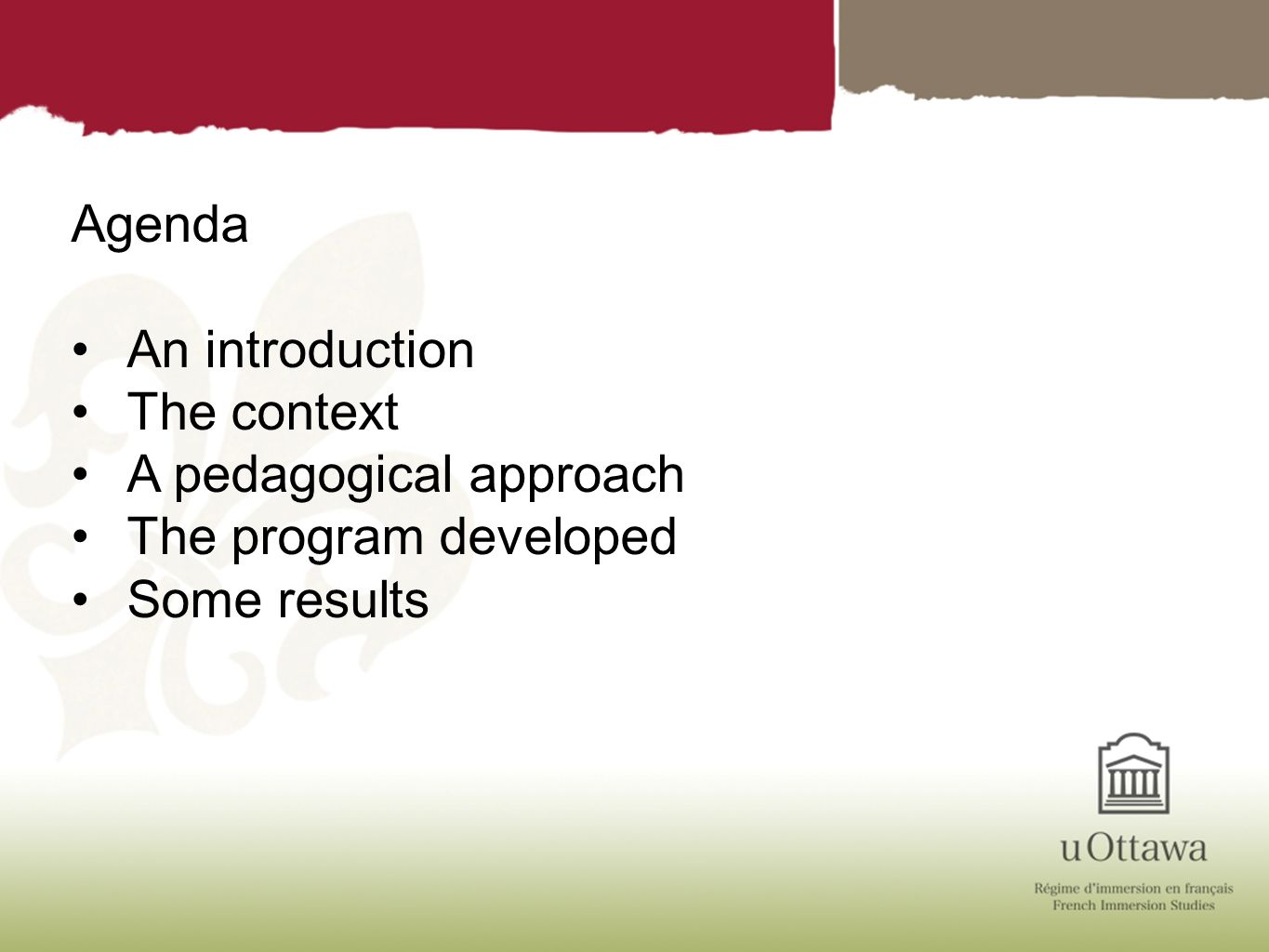 Agenda An introduction The context A pedagogical approach The program developed Some results