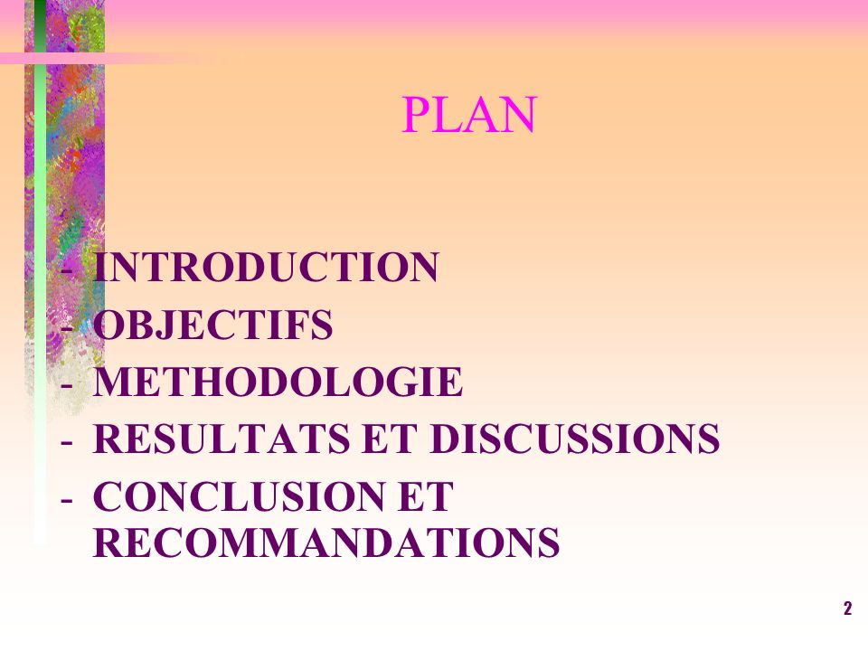 PLAN INTRODUCTION OBJECTIFS METHODOLOGIE RESULTATS ET DISCUSSIONS