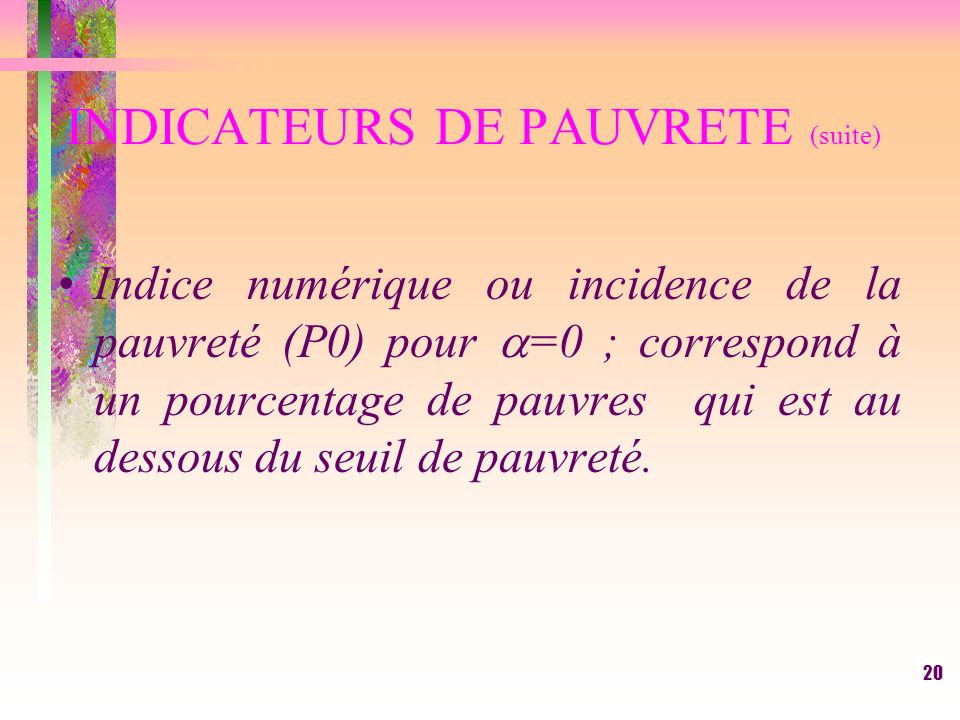 INDICATEURS DE PAUVRETE (suite)