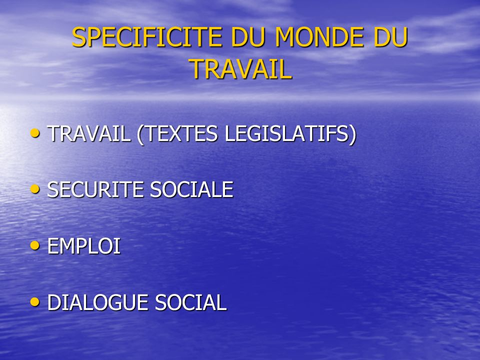 SPECIFICITE DU MONDE DU TRAVAIL