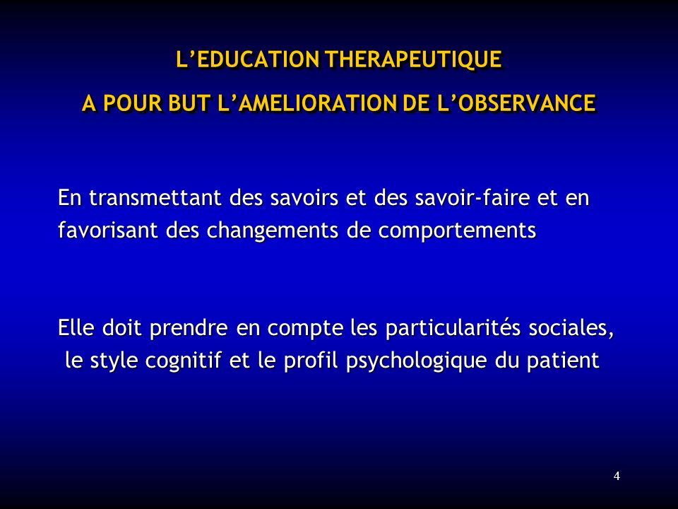 L'EDUCATION THERAPEUTIQUE A POUR BUT L'AMELIORATION DE L'OBSERVANCE