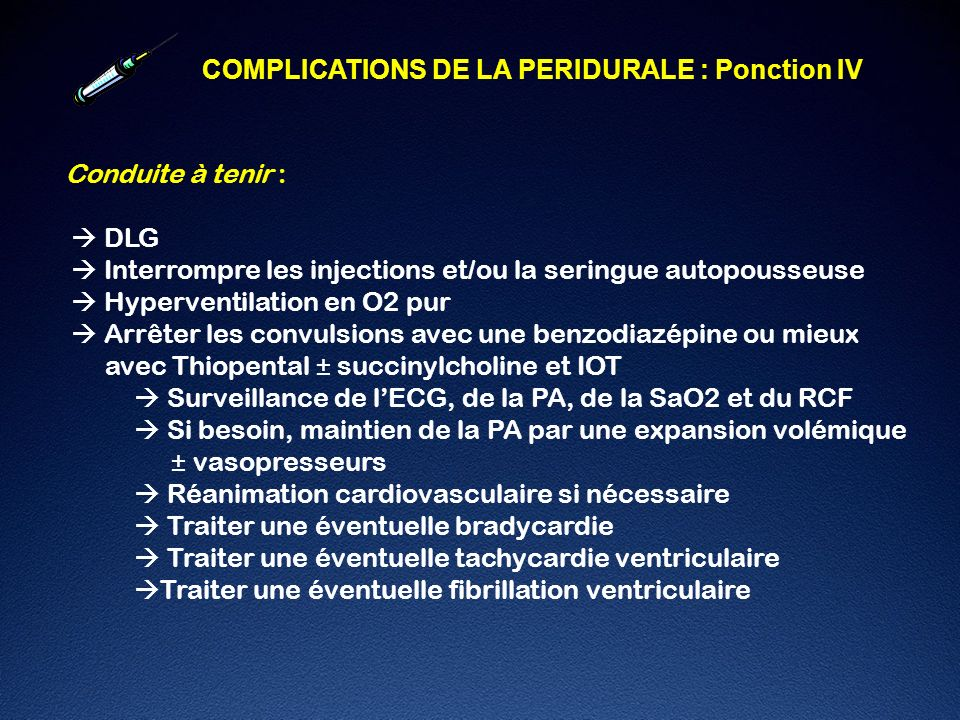 COMPLICATIONS DE LA PERIDURALE : Ponction IV