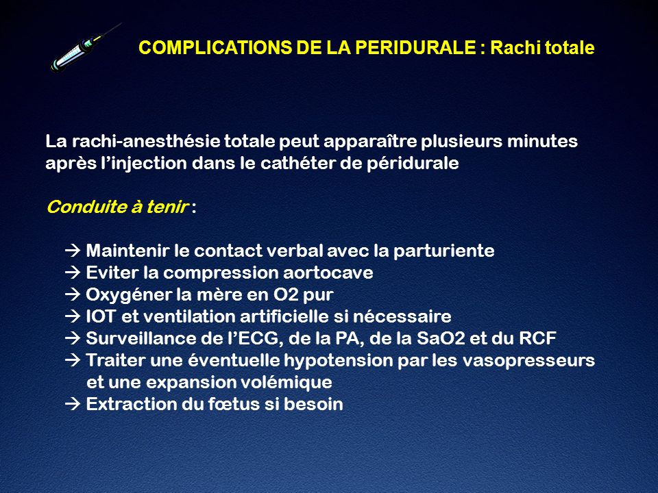 COMPLICATIONS DE LA PERIDURALE : Rachi totale