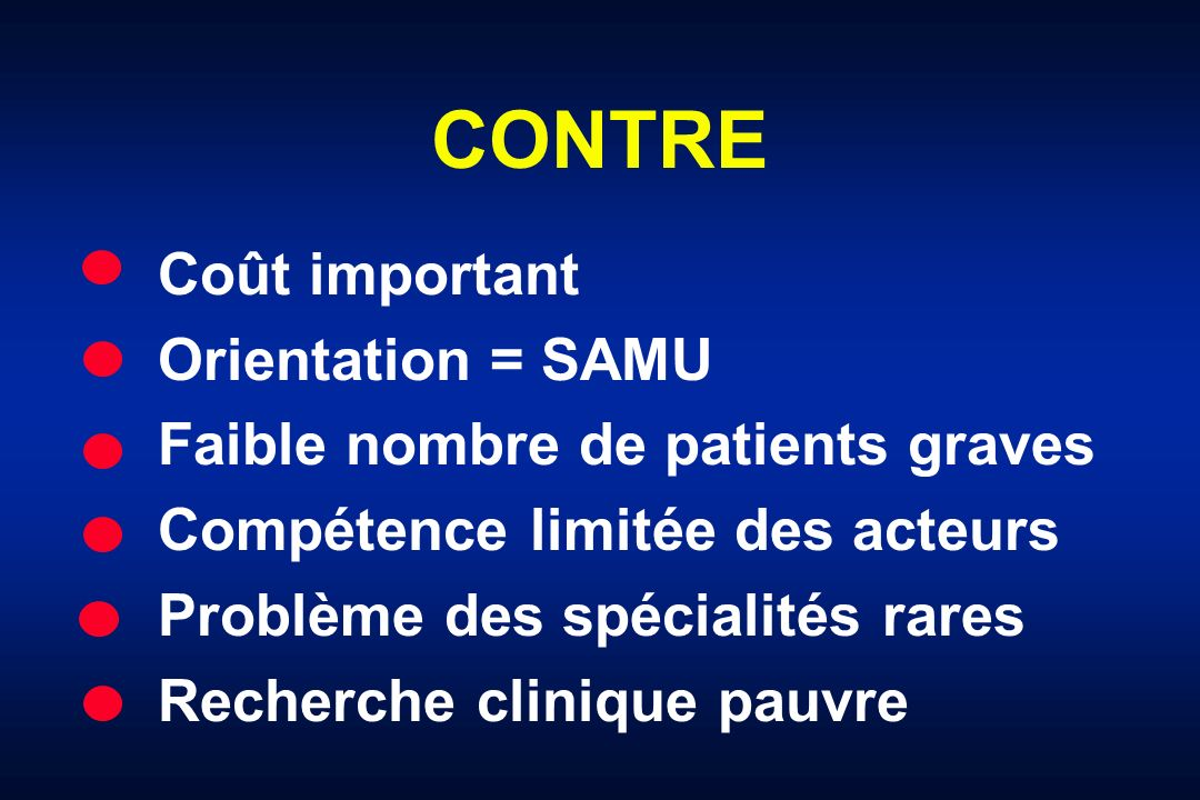 CONTRE Coût important Orientation = SAMU