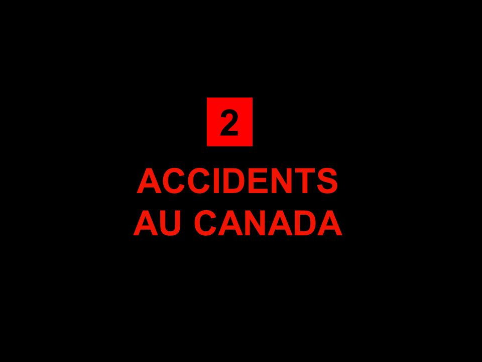 2 ACCIDENTS AU CANADA
