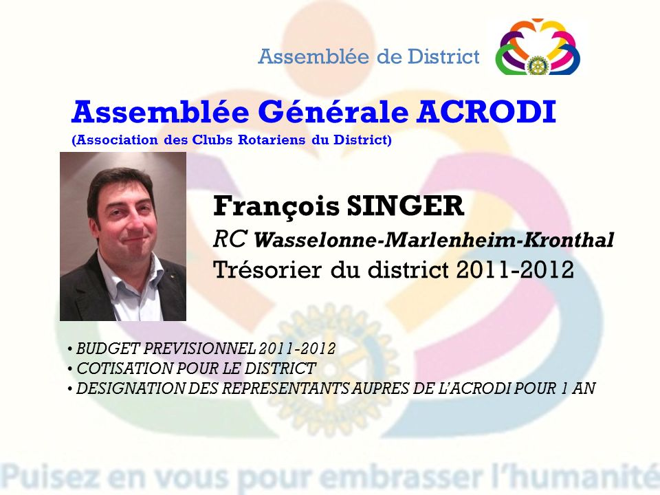 Assemblée de District Assemblée Générale ACRODI (Association des Clubs Rotariens du District) François SINGER.