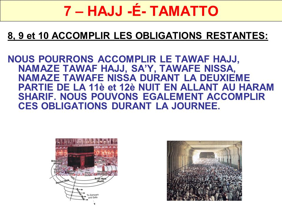 7 – HAJJ -É- TAMATTO 8, 9 et 10 ACCOMPLIR LES OBLIGATIONS RESTANTES:
