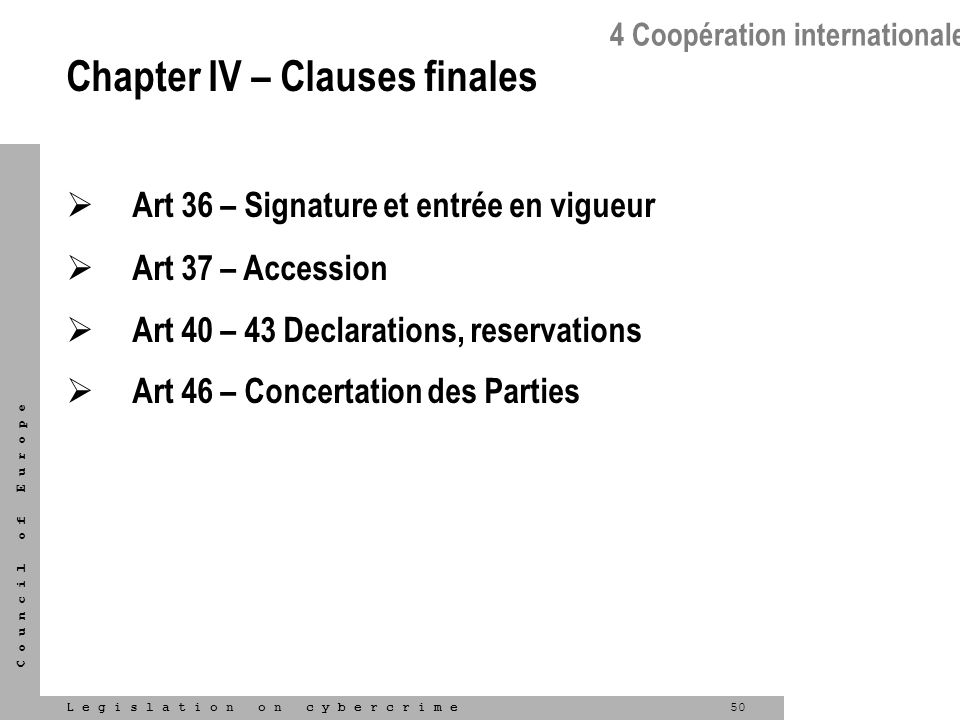 Chapter IV – Clauses finales