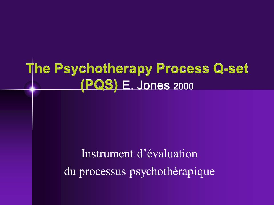 The Psychotherapy Process Q-set (PQS) E. Jones 2000