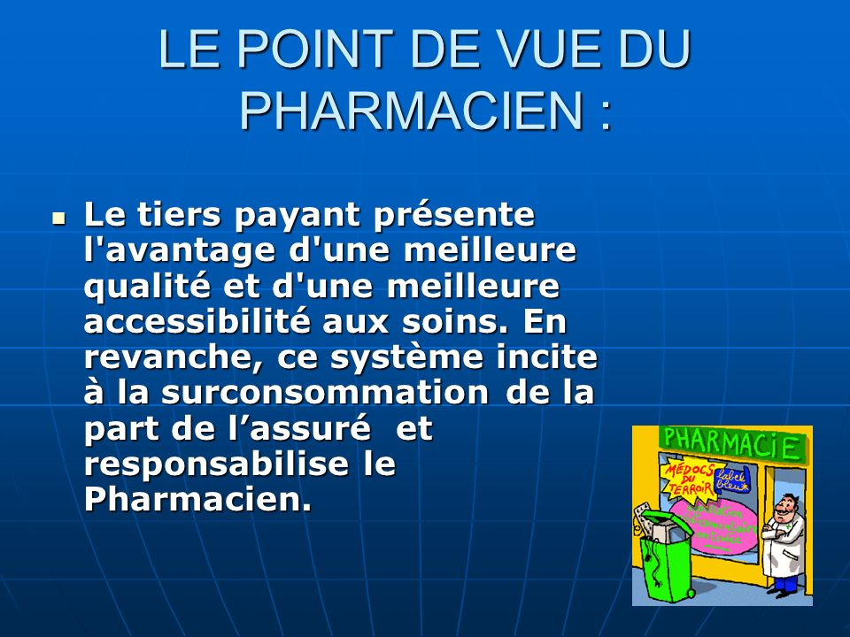 LE POINT DE VUE DU PHARMACIEN :