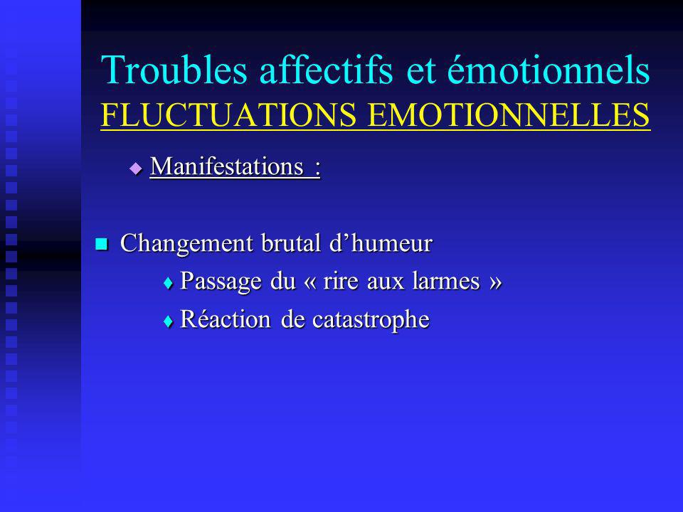 Troubles affectifs et émotionnels FLUCTUATIONS EMOTIONNELLES