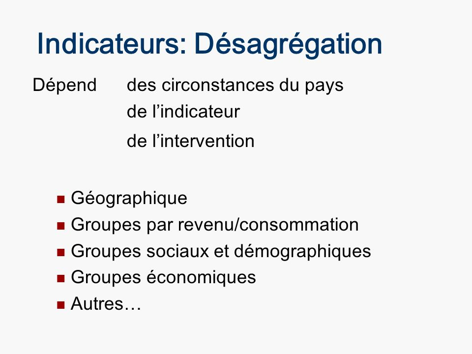 Indicateurs: Désagrégation