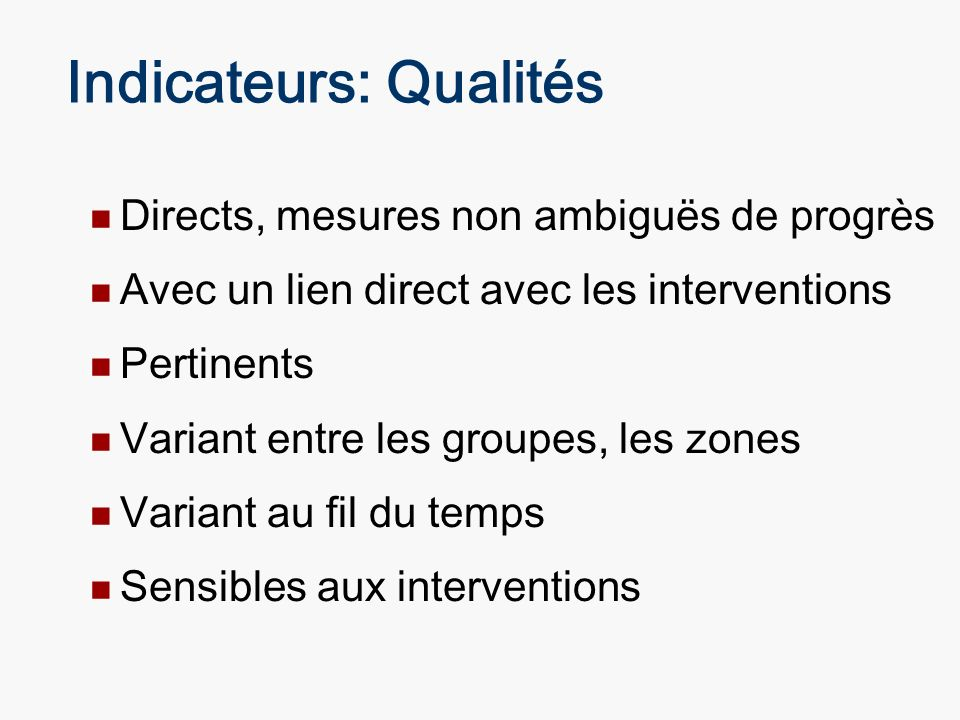Indicateurs: Qualités