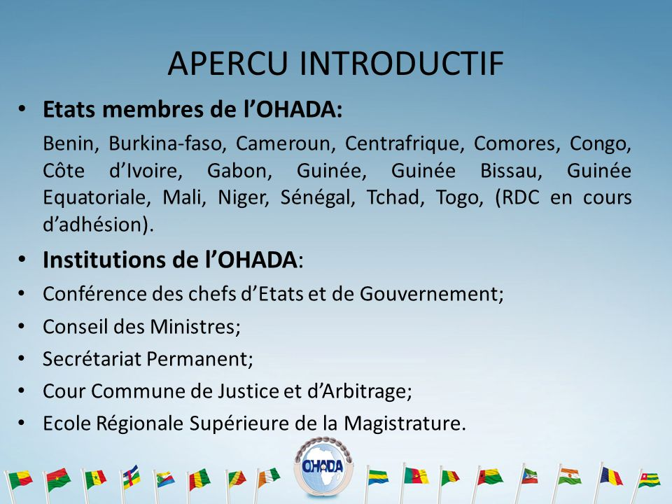 APERCU INTRODUCTIF Etats membres de l'OHADA: Institutions de l'OHADA: