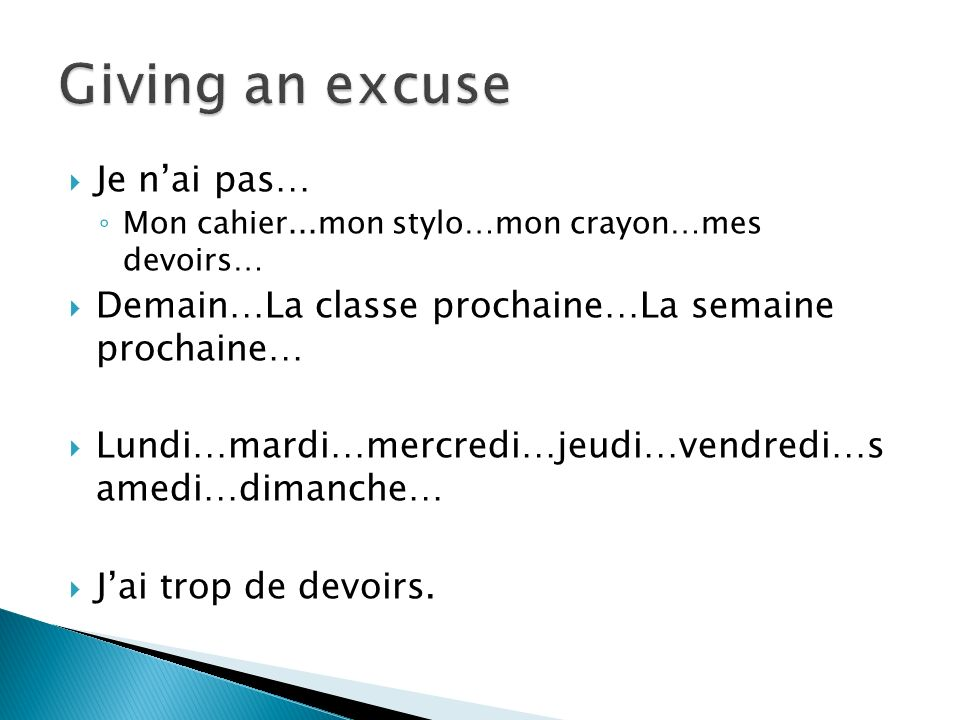 Giving an excuse Je n'ai pas…