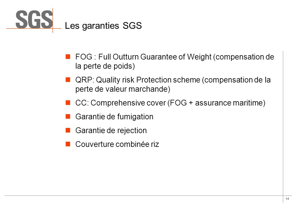 Les garanties SGS FOG : Full Outturn Guarantee of Weight (compensation de la perte de poids)