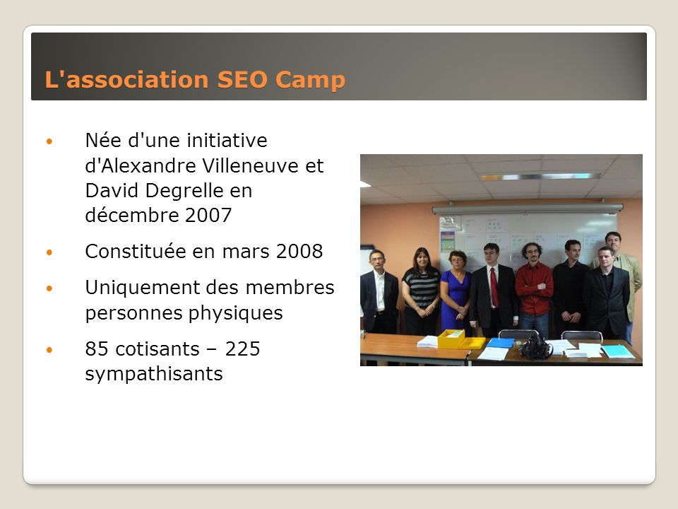 L association SEO Camp Née d une initiative d Alexandre Villeneuve et David Degrelle en décembre