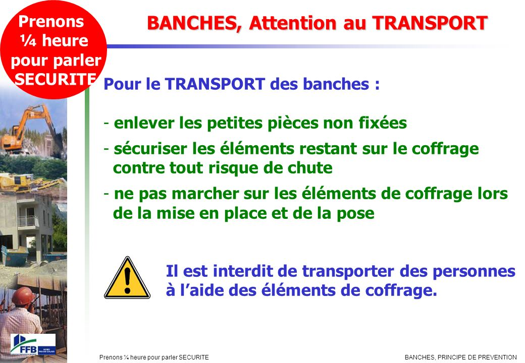 BANCHES, Attention au TRANSPORT