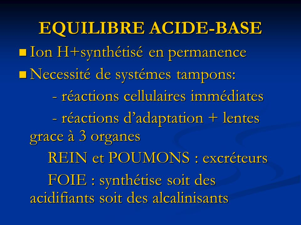 EQUILIBRE ACIDE-BASE Ion H+synthétisé en permanence