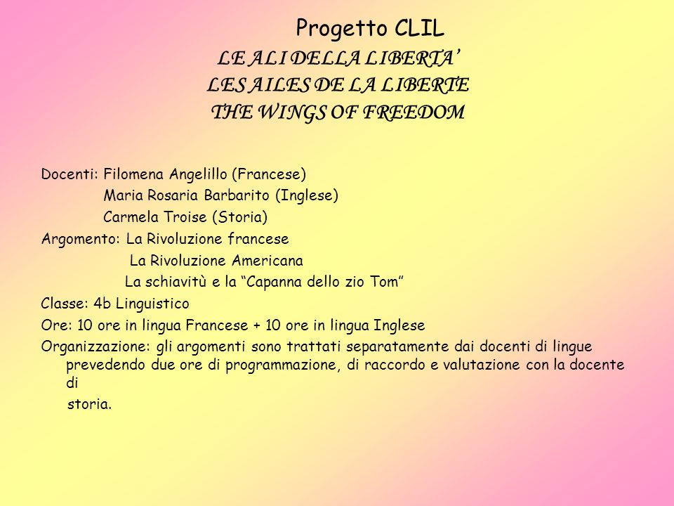 Progetto CLIL LE ALI DELLA LIBERTA' LES AILES DE LA LIBERTE THE WINGS OF FREEDOM
