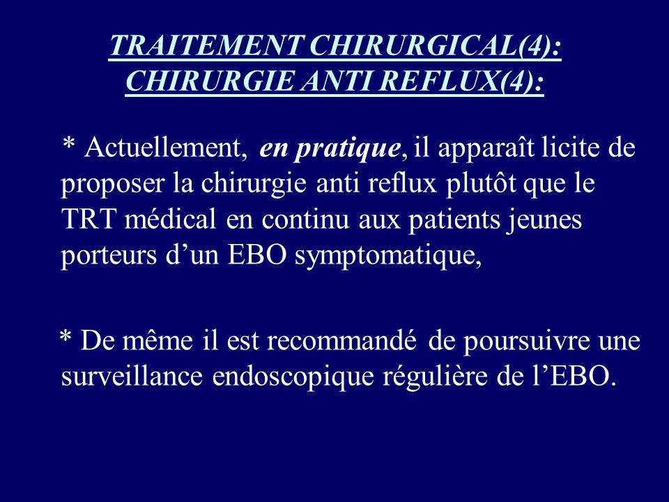 TRAITEMENT CHIRURGICAL(4): CHIRURGIE ANTI REFLUX(4):