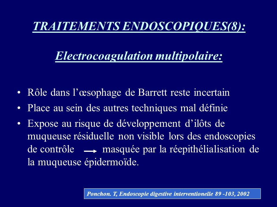 TRAITEMENTS ENDOSCOPIQUES(8): Electrocoagulation multipolaire: