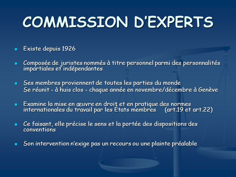 COMMISSION D'EXPERTS Existe depuis 1926
