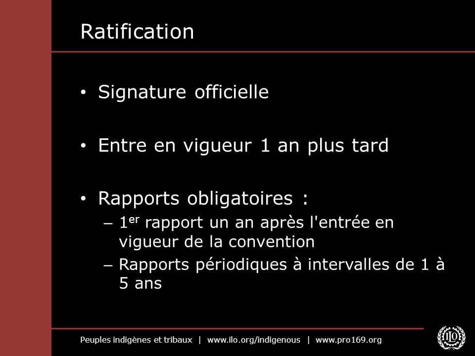 Ratification Signature officielle Entre en vigueur 1 an plus tard