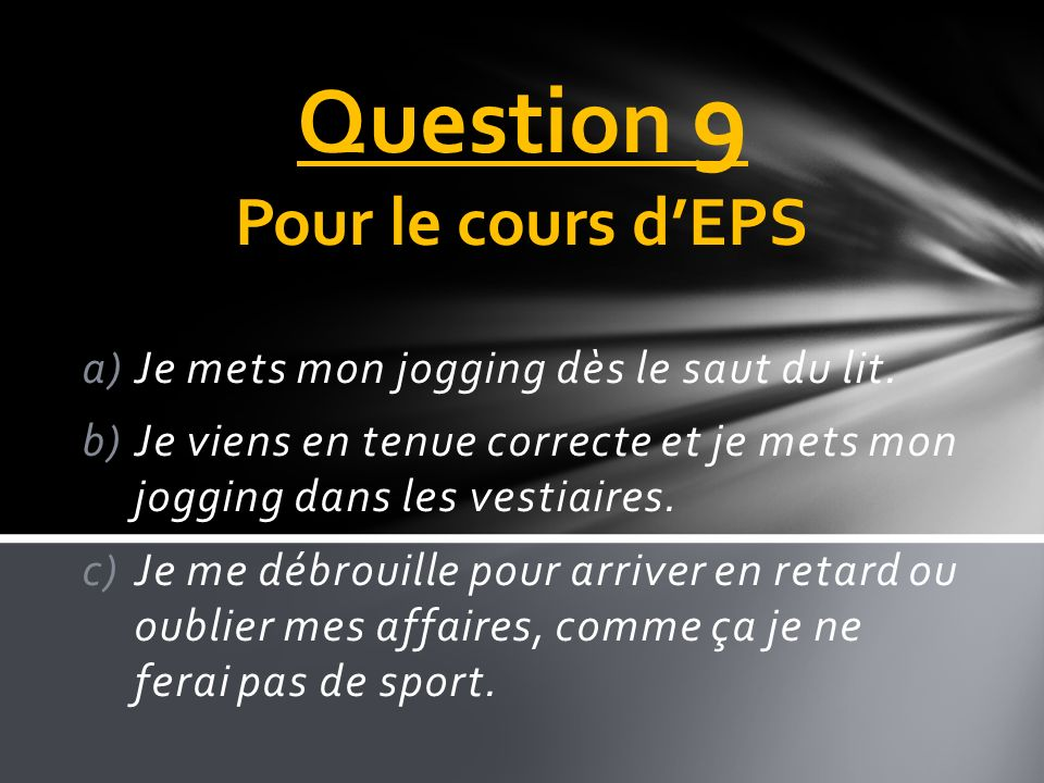 Question 9 Pour le cours d'EPS