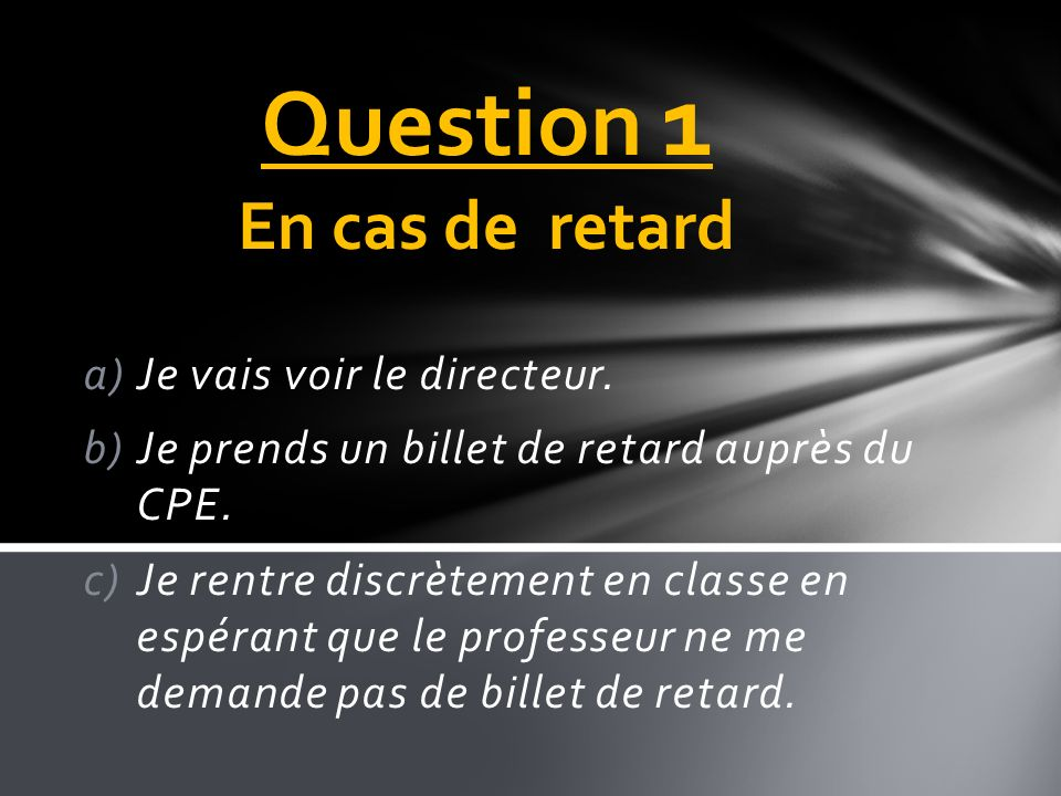 Question 1 En cas de retard