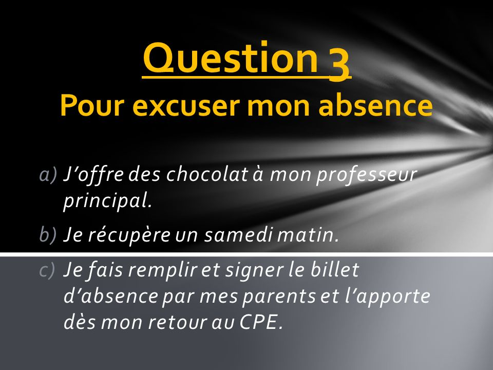Question 3 Pour excuser mon absence
