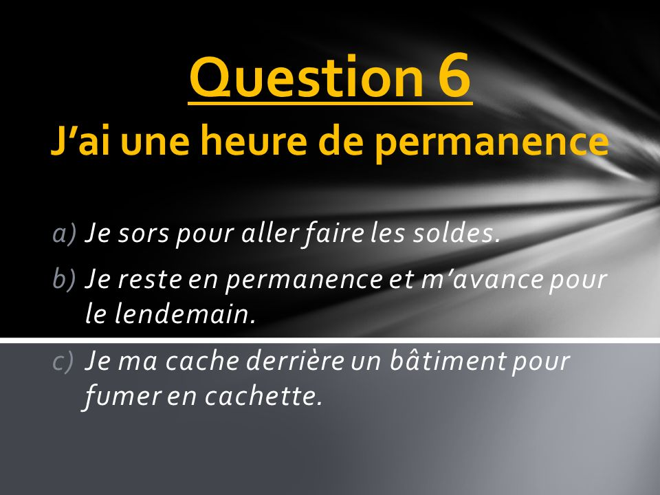 Question 6 J'ai une heure de permanence