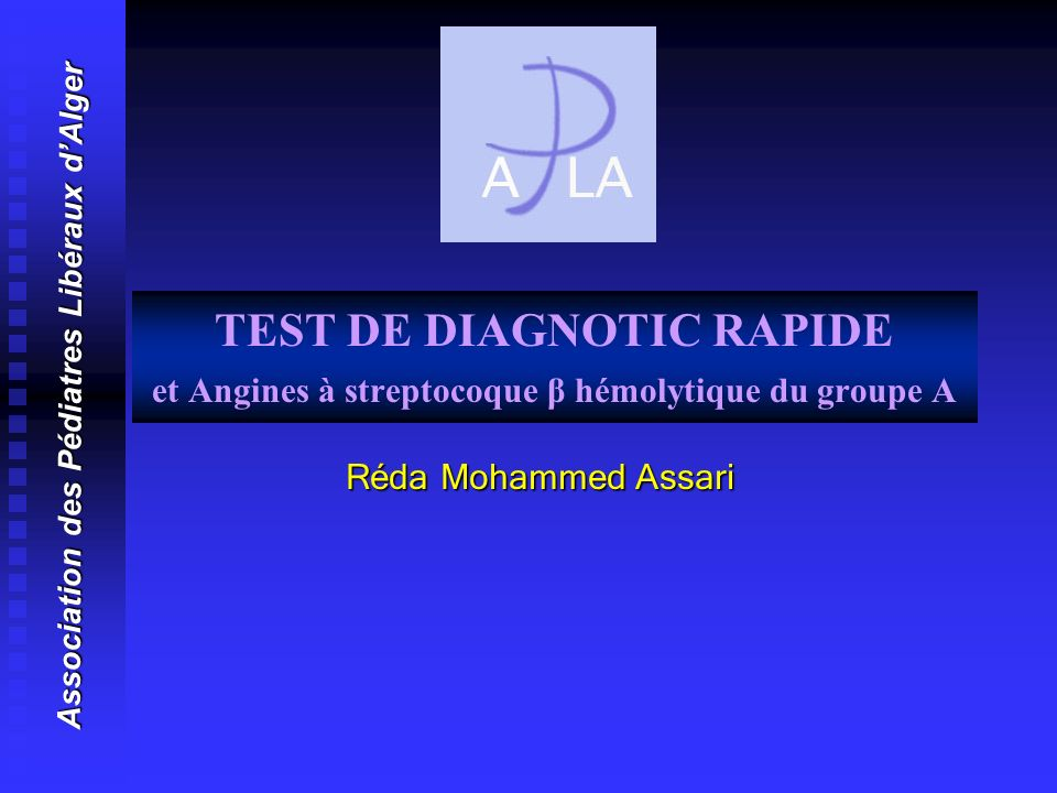 TEST DE DIAGNOTIC RAPIDE et Angines à streptocoque β hémolytique du groupe A