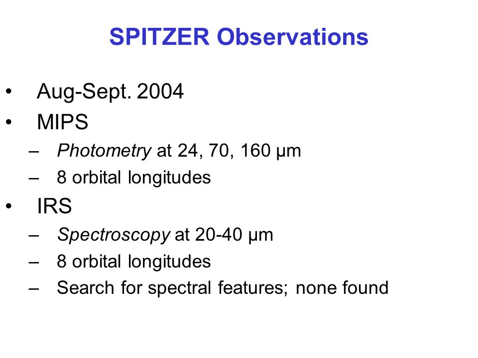 SPITZER Observations Aug-Sept MIPS IRS