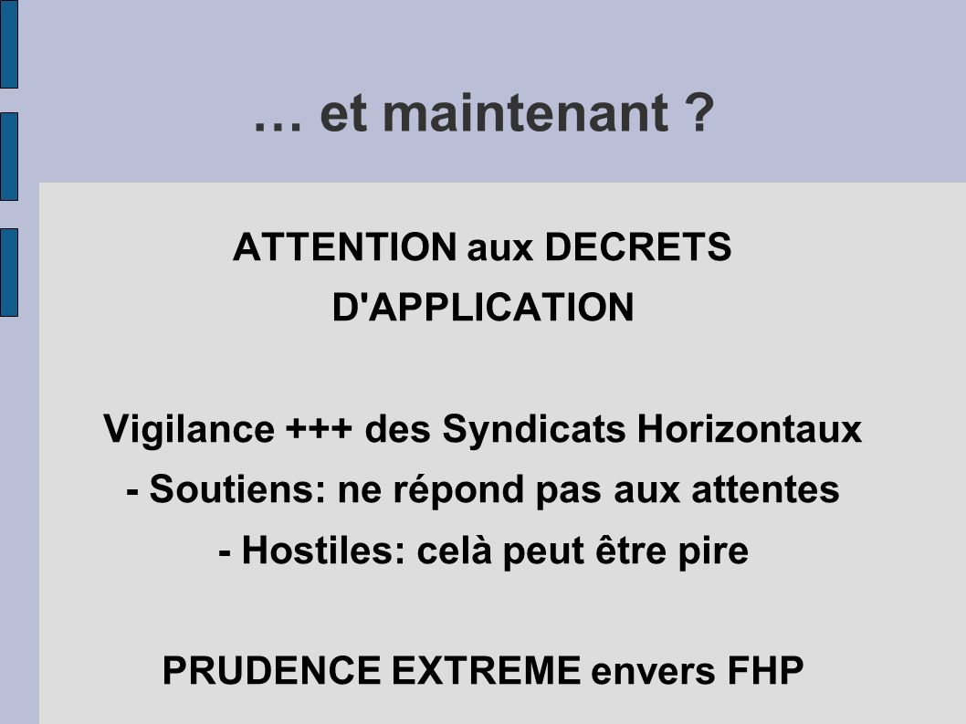 … et maintenant ATTENTION aux DECRETS D APPLICATION