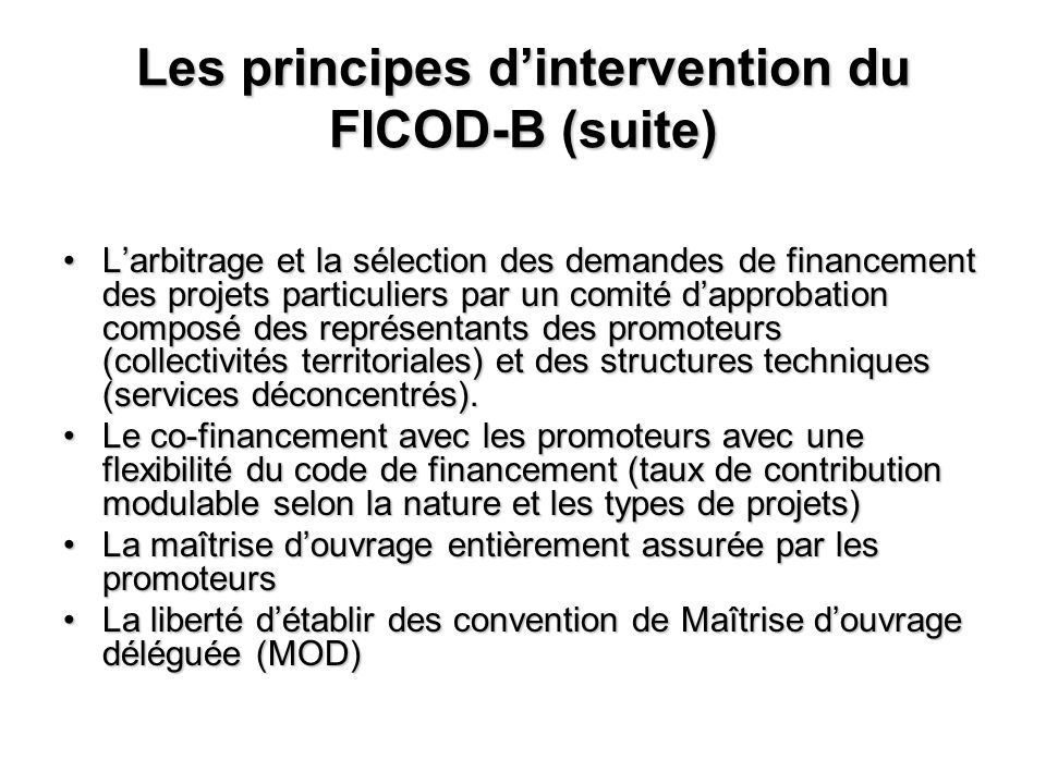 Les principes d'intervention du FICOD-B (suite)