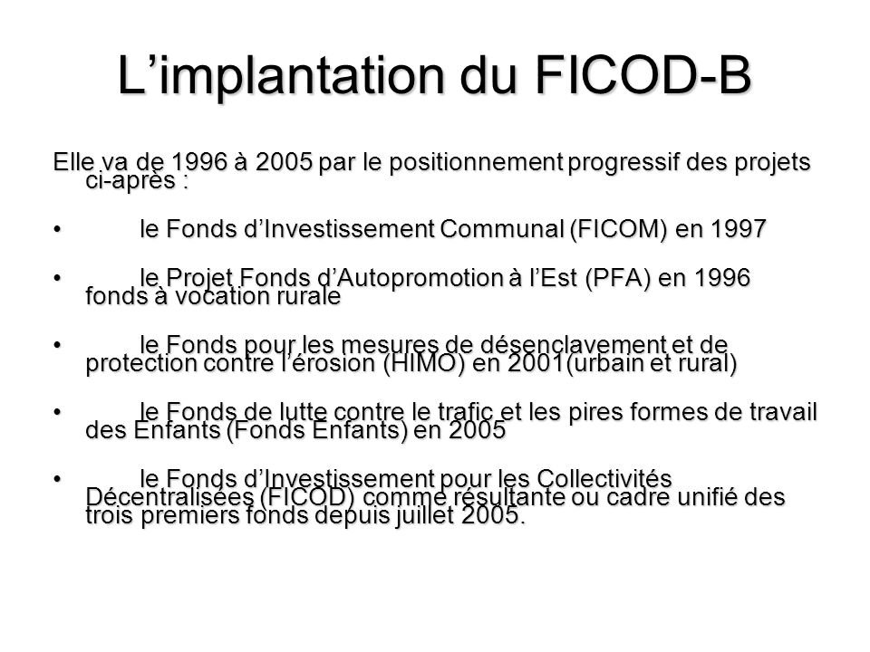 L'implantation du FICOD-B