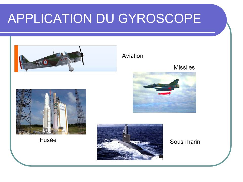 APPLICATION DU GYROSCOPE