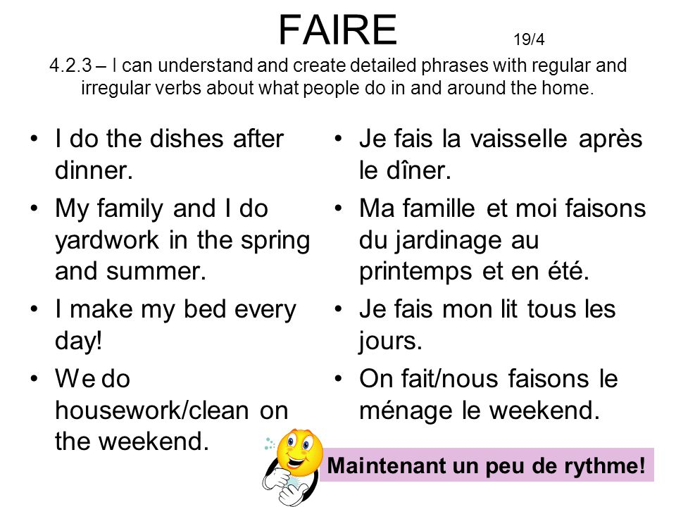 FAIRE 4.2.3 – I can understand and create detailed phrases with regular and irregular verbs about what people do in and around the home.