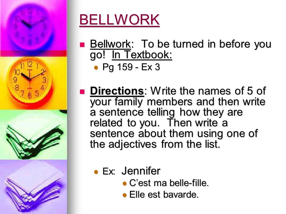 BELLWORK Bellwork: To be turned in before you go! In Textbook: