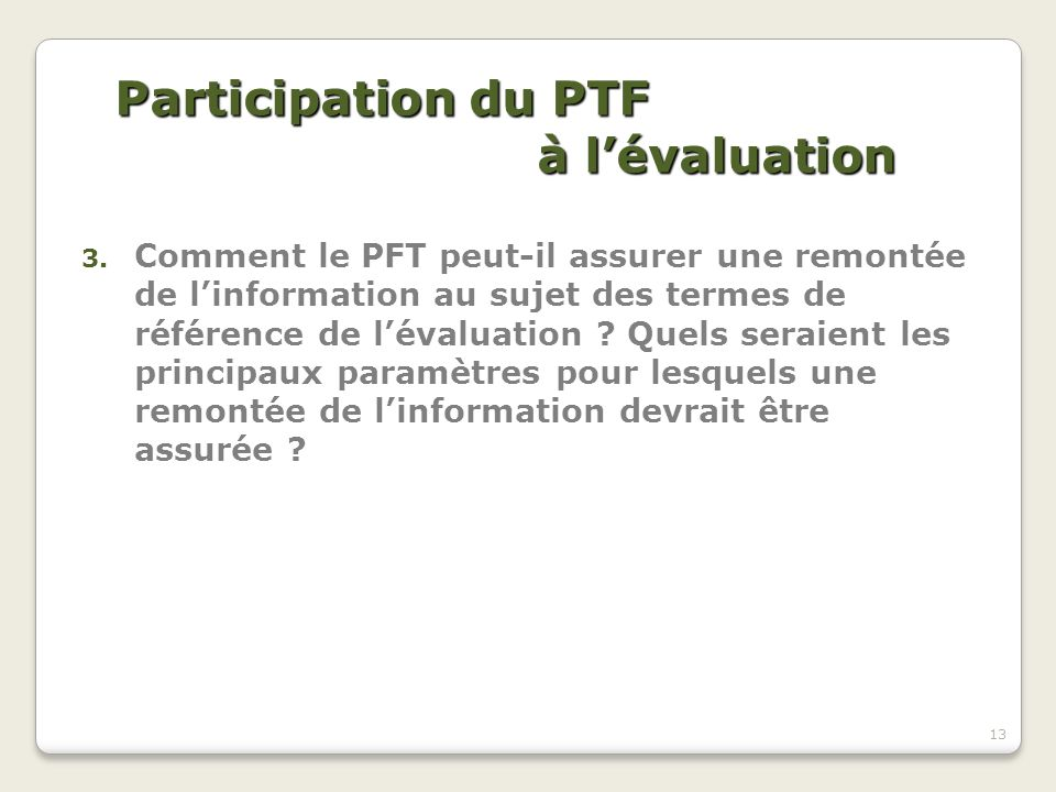 Participation du PTF à l'évaluation