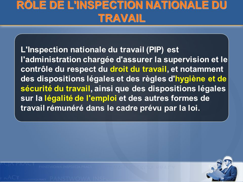 RÔLE DE L INSPECTION NATIONALE DU TRAVAIL