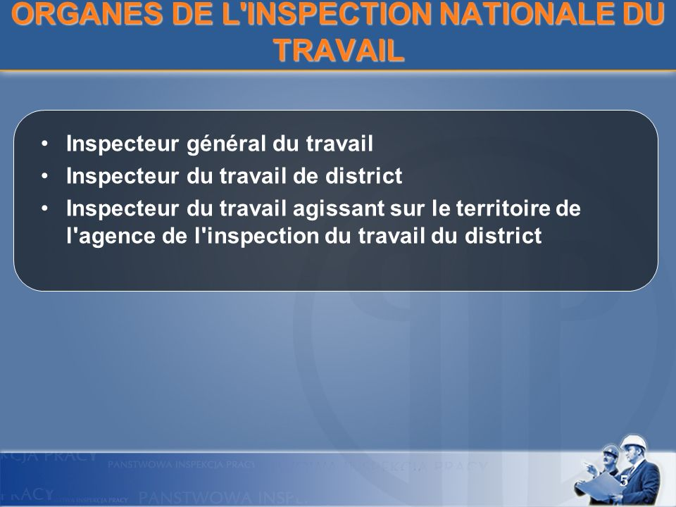 ORGANES DE L INSPECTION NATIONALE DU TRAVAIL