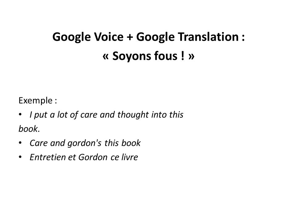 Google Voice + Google Translation :