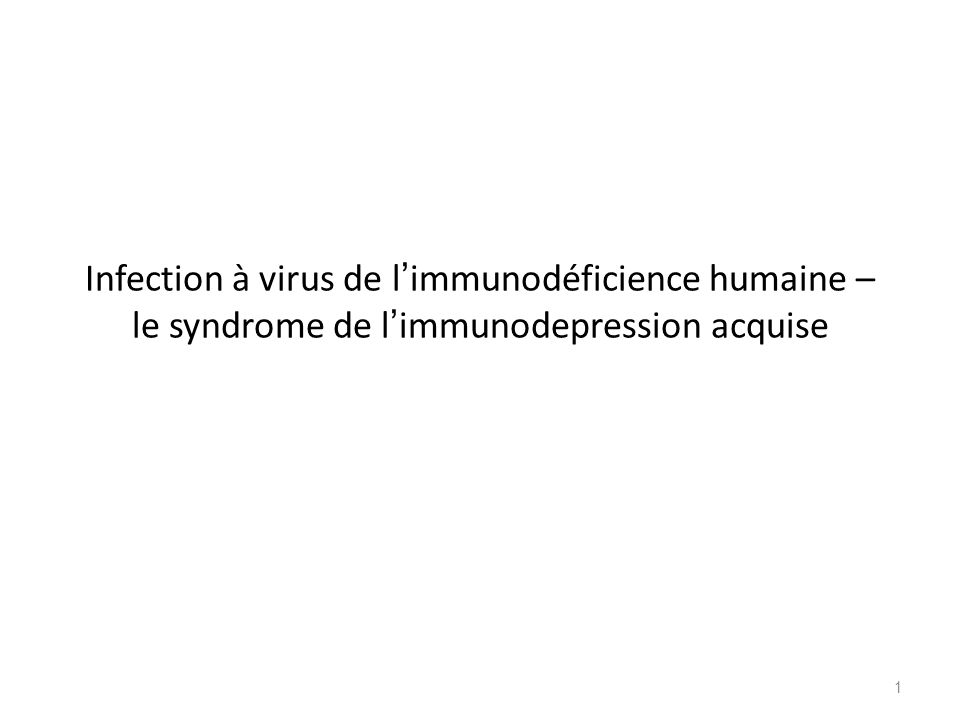 Infection à virus de l'immunodéficience humaine – le syndrome de l'immunodepression acquise