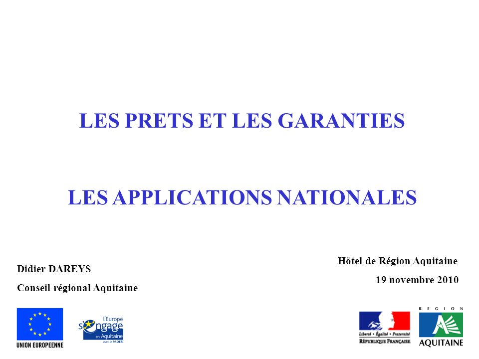 LES PRETS ET LES GARANTIES LES APPLICATIONS NATIONALES