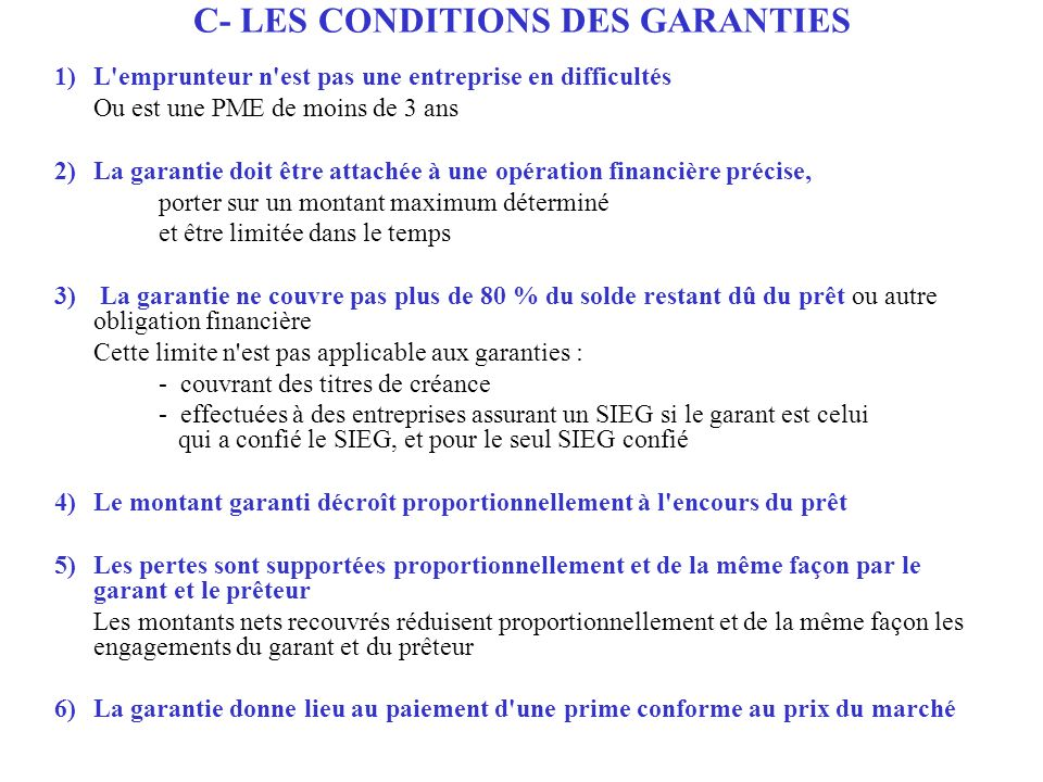 C- LES CONDITIONS DES GARANTIES
