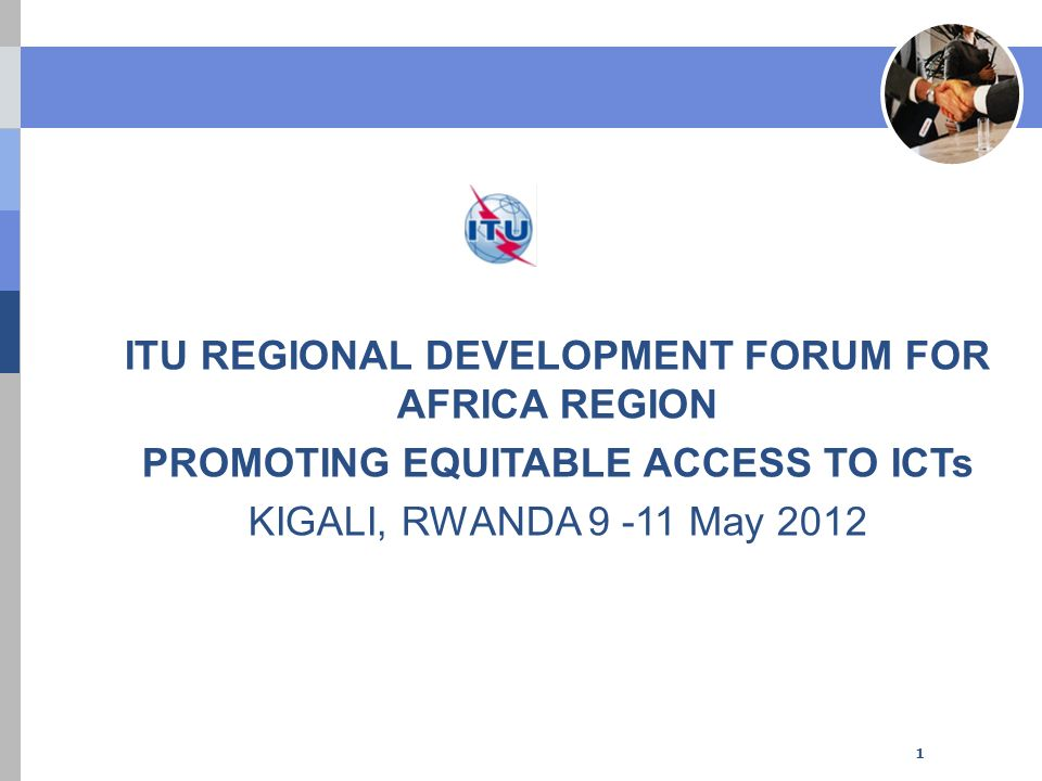 ITU REGIONAL DEVELOPMENT FORUM FOR AFRICA REGION